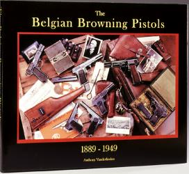 The Belgian Browning Pistols, by Anthony Vanderlinden