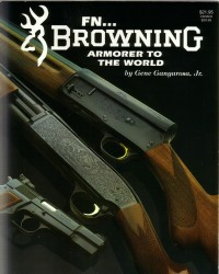FN. . .Browning, Armorer to the World