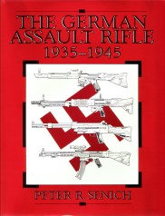 The German Assault Rifle 1935 - 1945