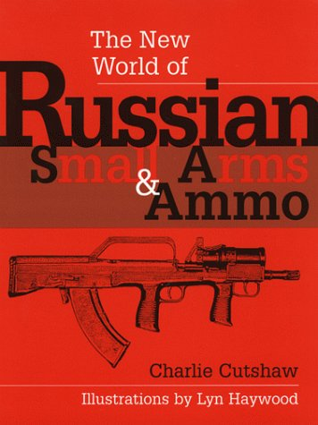 The New World of Russian Small Arms & Ammo