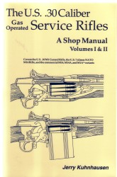US .30 Caliber Gas Operated Service Rifles, A Shop Manual